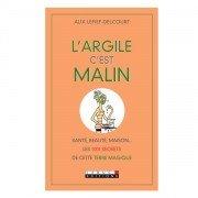"""Livre """"L'argile c'est malin"""" de Alix Lefief-Delcourt, Leduc Editions"""