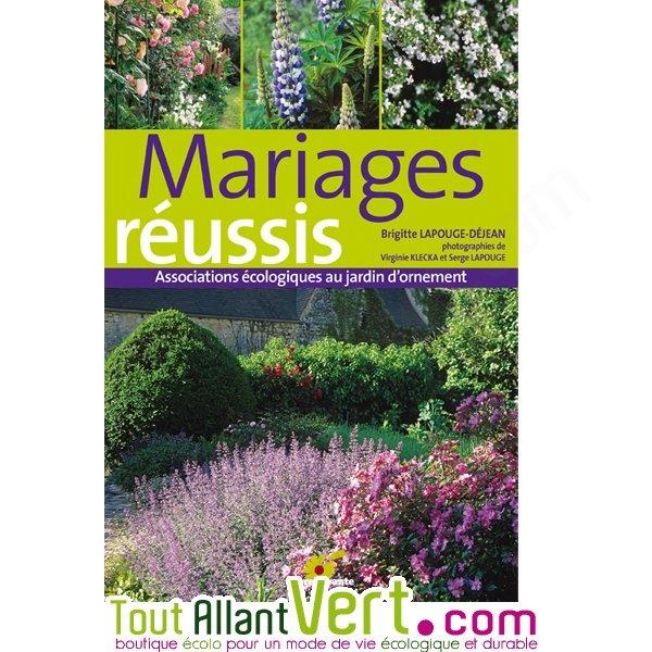 Mariages réussis: associations écologiques au jardin d\'ornement achat vente  écologique - Acheter sur ToutAllantVert.com